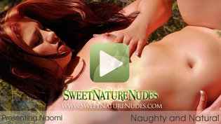 SweetNatureNudes.com Presents Naughty and Natural